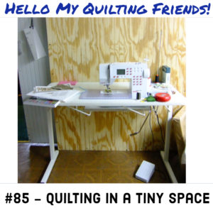 quilting podcast how to quilt in a tiny space