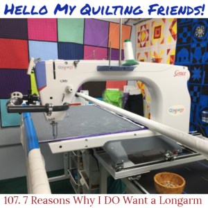 7 Reasons Why I Want and Need a Longarm Quilting Machine