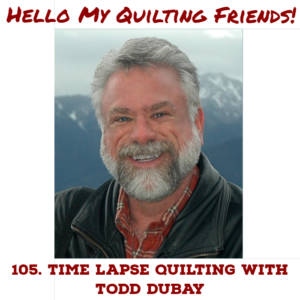 Todd Dubay Quilting in the Fast Lane